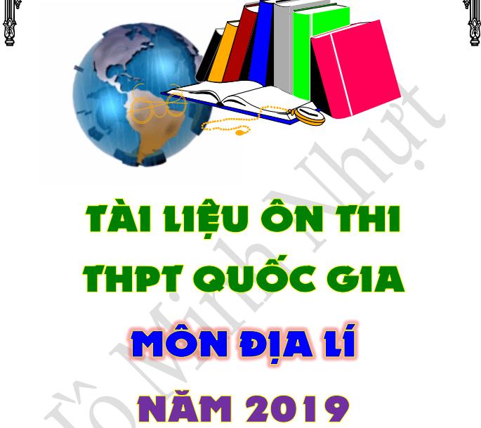 Tài liệu ôn thi tốt nghiệp Thpt môn địa lý 2019 mới nhất